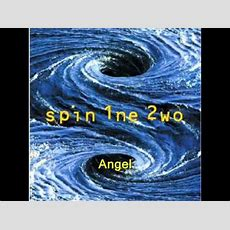 Spin 1ne 2wo  Angel Youtube