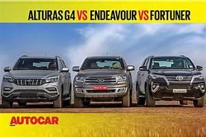 Mahindra Alturas G4 Vs Ford Endeavour Vs Toyota Fortuner Comparison Video