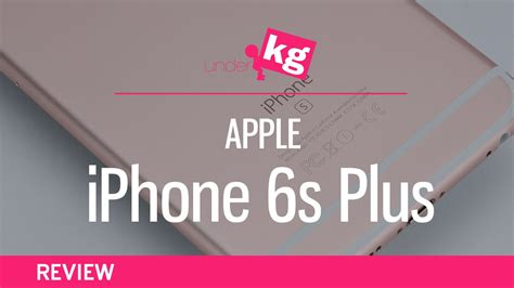 iphone 6s plus review apple iphone 6s plus review 4k my addiction to