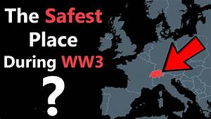 Why Switzerland Is The Safest Place If WW3 Ever Begins Doovi
