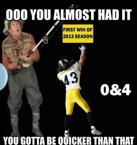 Steelers Meme - more steelers humor this isn t one of my memes but i like it when i find one s that are right