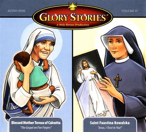 glory stories mother teresa st faustina seton
