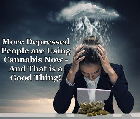 More Depressed People Are Using Cannabis Now And That Is