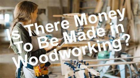 money  woodworking youtube