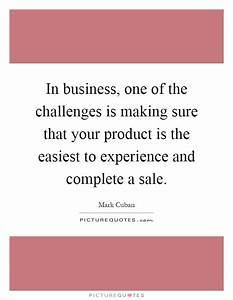 In business, one of the challenges is making sure that ...