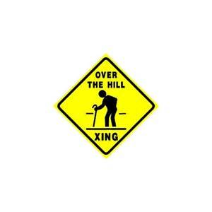 amazon com over the hill crossing senior joke cane sign decorative signs