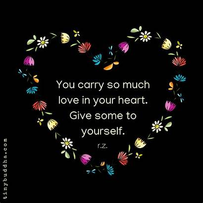 Heart Give Yourself Much Quotes Carry Buddha