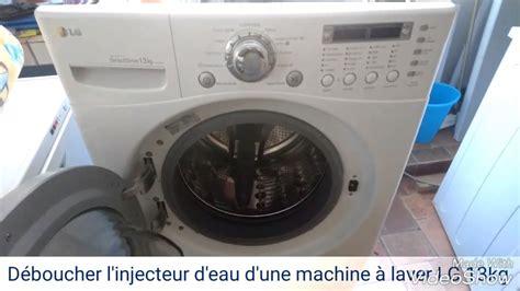 vasque sur machine a laver d 233 montage de l injecteur d eau sur une machine 224 laver lg 13kg
