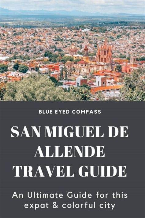 San Miguel de Allende Ultimate Travel Guide in 2020 ...