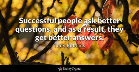 Questions Quotes Brainyquote Answers Quotes Brainyquote