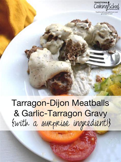 estragon cuisine tarragon dijon meatballs garlic with a recipe