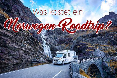 Was Kostet Ein Norwegenroadtrip  Die Roadies  Mit Dem