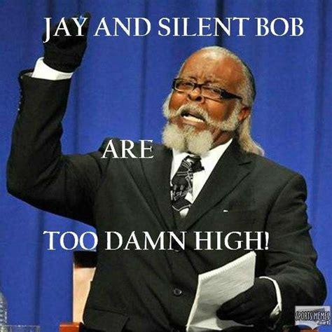 Jay And Silent Bob Meme - jay and silent bob too damn high meme