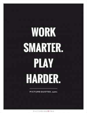 Hard Work Smart Work Quotes