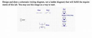 Design And Draw A Schematic  Wiring Diagram  Not A