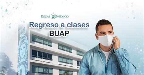 Becas-mexico-2021-regreso-a-clases-buap-2021-proceso-de ...