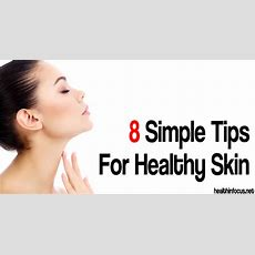 8 Simple Tips For Healthy Skin  Herbs Info