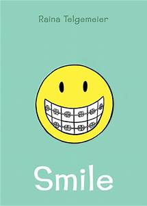 Book Review: Smile by Raina Telgemeier - The Hub