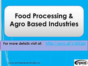 Food Processing & Agro Based Industries - YouTube