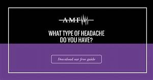 There Are Over 100 Different Types Of Headaches  So