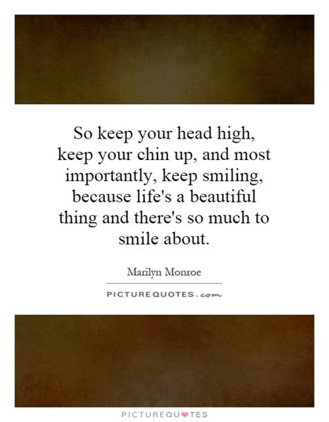 Keep Your Chin Up High Quotes