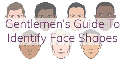 face shape  gentlemans guide  find    easy steps