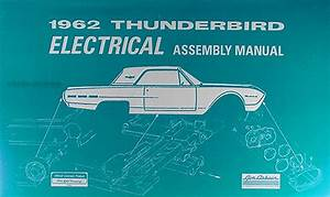 1962 Ford Thunderbird Wiring Diagram Manual Reprint