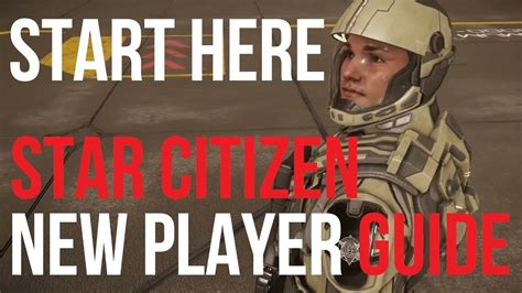 start here star citizen new player guide 3 0 youtube
