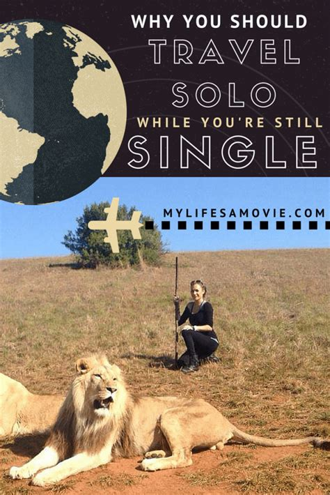 Why You Should Travel Solo While You're Still Single  My Life's A Movie