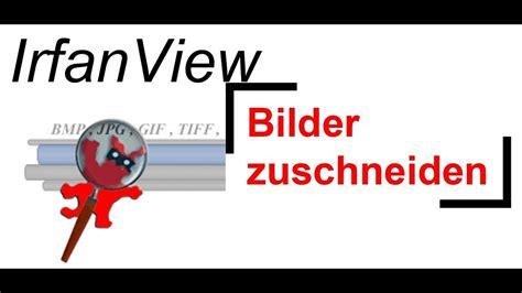 bilder zuschneiden mit irfanview youtube