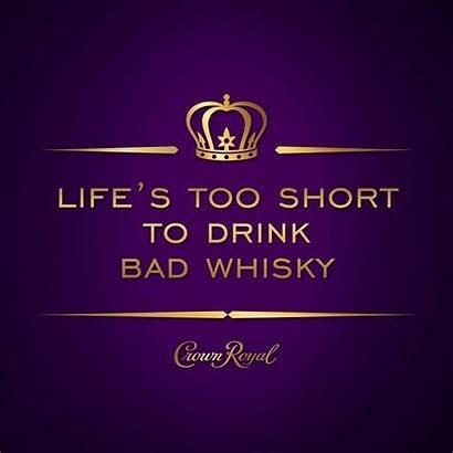 Royal Crown Quotes Whiskey Short Funny Too