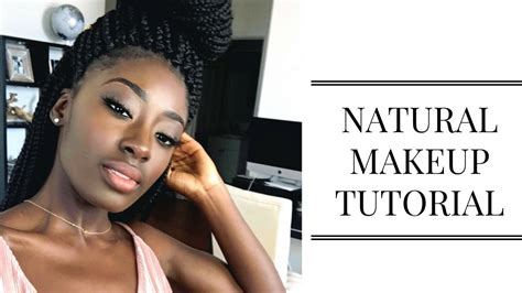 natural  makeup dark skin everyday makeup routine lisa aidoo youtube