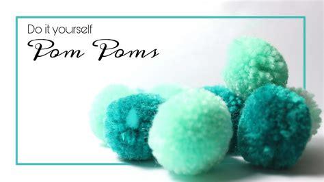Diy Pom Poms How To Make Pom Poms The Easy Way Youtube