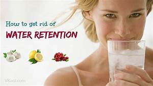23 Ways On How To Get Rid Of Water Retention Naturally  U0026 Fast