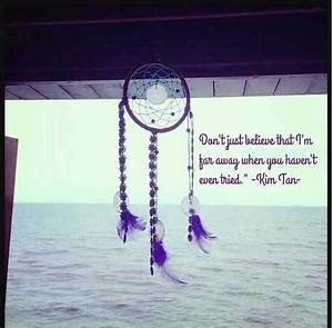 Dream catcher the heirs quote | Dream Catcher Quotes ...