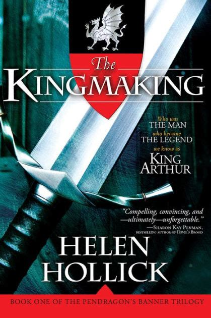 the kingmaking pendragon s banner series 1 by helen