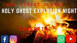 HOLY GHOST EXPLOSION NIGHT (RCCG) - PST ROBERT CLANCY ...