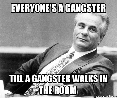 Wannabe Gangster Meme - wannabe gangster quotes quotesgram