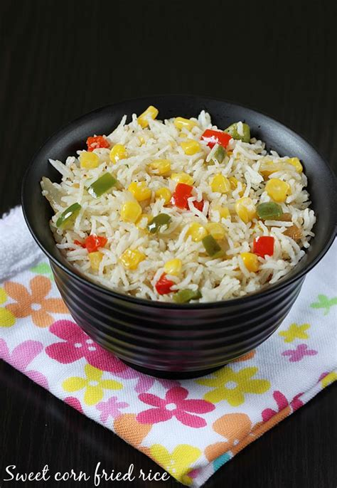 sweet corn fried rice sweet corn rice recipe sweet