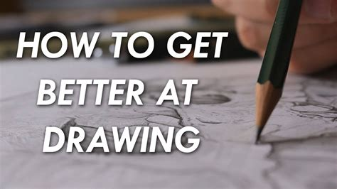 How To Get Better At Drawing!  6 Things You Need To Know