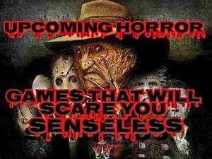 SCARY HORROR UPCOMING GAMES 2017/2018 AWESOME - YouTube