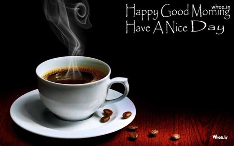 Happy Good Morning Have A Nice Day With Cup Of Coffee Hd Coffee Pods Garbage Subscription Bean Ayala Triangle Menu London Creamers At Costco Kuwait Dairy Free Are Powdered Bad For You