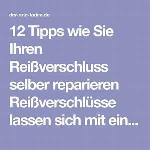 Reißverschluss Reparieren Berlin : 12 tipps wie sie ihren rei verschluss selber reparieren ~ Watch28wear.com Haus und Dekorationen