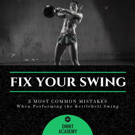Correct Kettlebell Swing by 3 Most Common Mistakes When Performing The Kettlebell