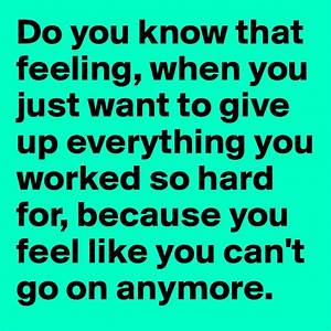 When You Feel Like Giving Up 2018 ~ Inspiring Quotes and ...