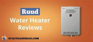Ruud Hot Water Heater Reviews  The Official 2019 Buyers Guide