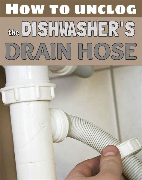 unclog  dishwashers drain hose
