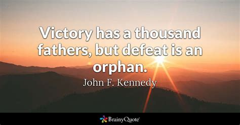 victory   thousand fathers  defeat   orphan
