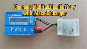 Charging Makita Li-ion Battery With Imax B6 Charger