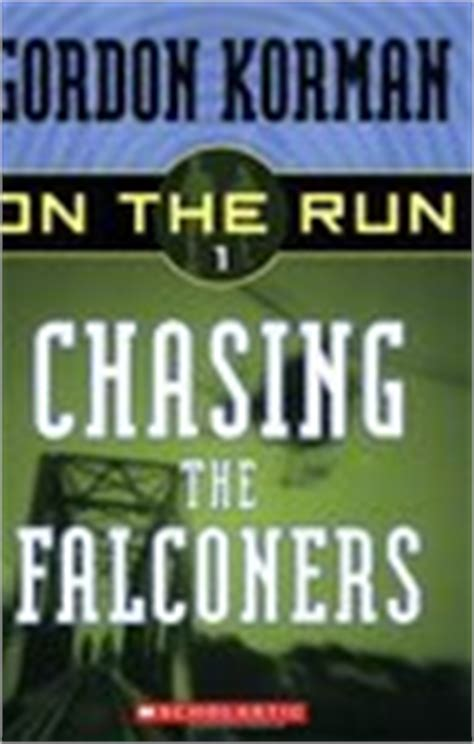 Chasing The Falconers On The Run 1 By Gordon Korman